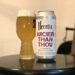 【1日1ビア】Heretic(ヘレティック)「Juicier Than Thou 」を飲んだ